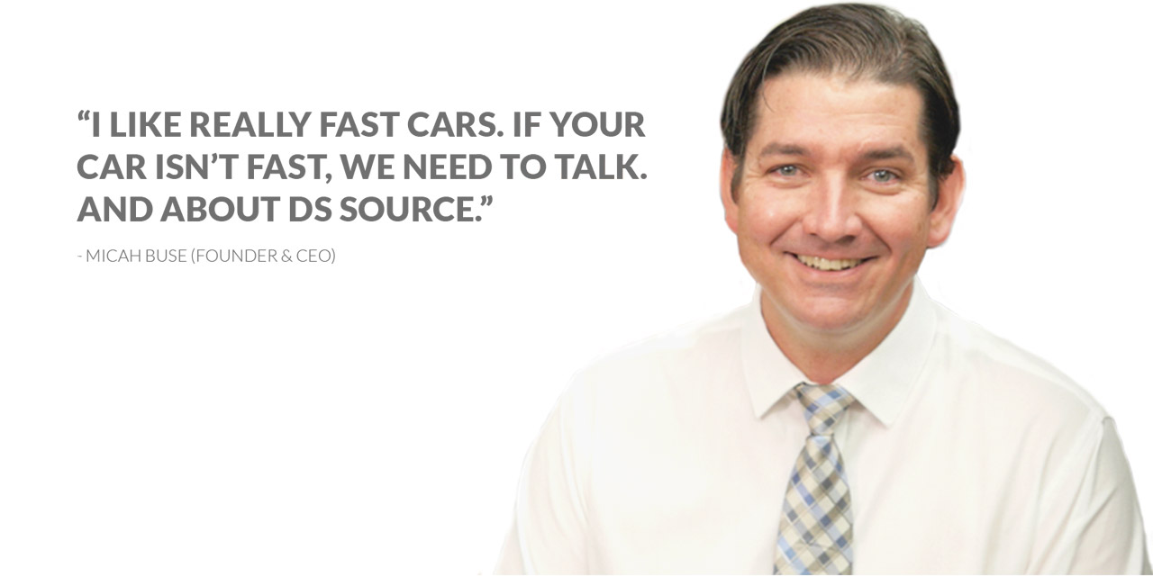 I like really fast cars. If your car isn't fast, we ned to talk. And about Ds Source.